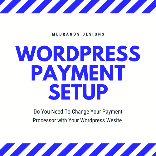 Medranos Designs Wordpress Payment Setup Service